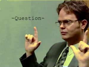 Dwight-Question